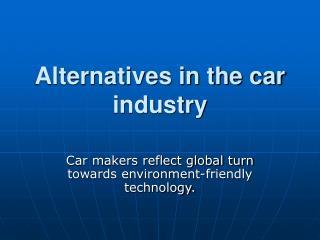 Alternatives in the car industry