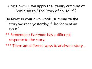 "Aim : How will we apply the literary criticism of Feminism to ""The Story of an Hour""?"