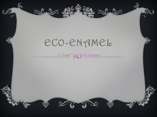 Eco-Enamel