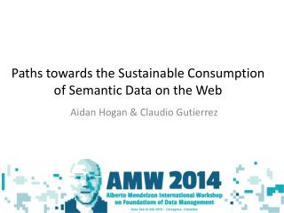 Paths towards the  Sustainable Consumption of Semantic Data on the Web