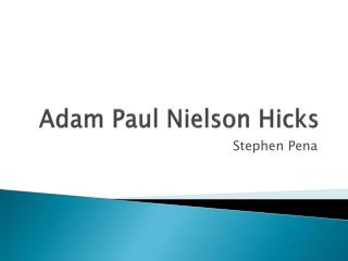 Adam Paul Nielson Hicks