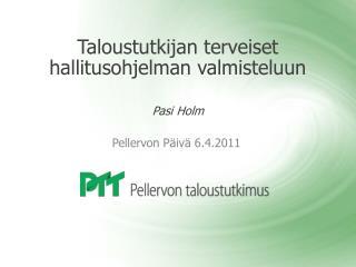 Taloustutkijan terveiset hallitusohjelman valmisteluun Pasi Holm
