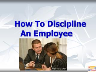 How To Discipline An Employee