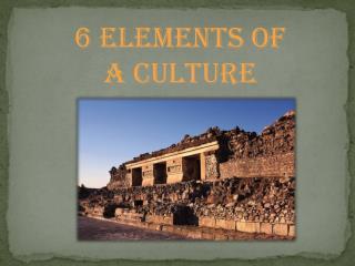 6 Elements of a Culture