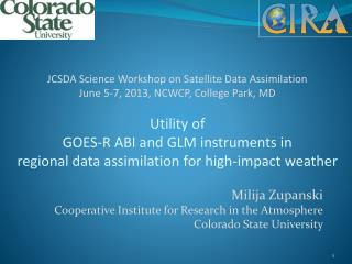 Milija Zupanski Cooperative  Institute for Research in the Atmosphere Colorado State University