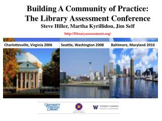 Building A Community of Practice:  The Library Assessment  Conference