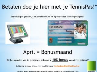 Betalen doe je hier met je  TennisPas !*