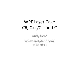 WPF Layer Cake C#, C++/CLI and C