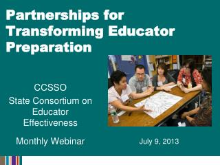Partnerships for Transforming Educator  Preparation