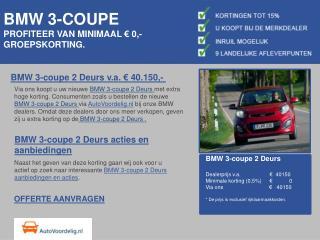 BMW 3-coupe   PROFITEER VAN MINIMAAL € 0,- GROEPSKORTING.