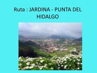 Ruta : JARDINA - PUNTA DEL HIDALGO