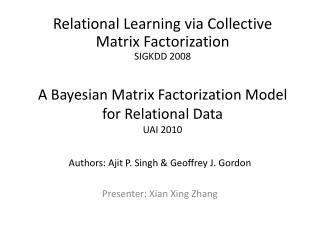 A Bayesian Matrix Factorization Model for Relational Data UAI 2010