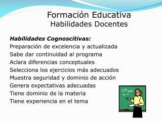 Formación Educativa Habilidades Docentes