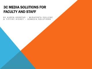 3C Media Solutions for Faculty and  Staff