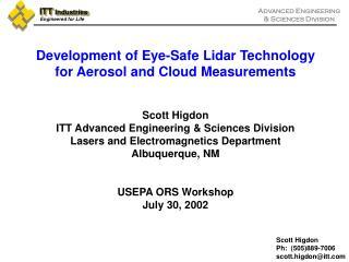Development of Eye-Safe Lidar Technology for Aerosol and Cloud Measurements  Scott Higdon