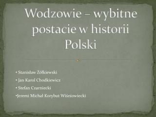 Wodzowie � wybitne postacie w historii Polski