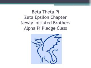 Beta Theta Pi Zeta Epsilon Chapter Newly Initiated Brothers Alpha  Pi Pledge Class