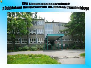 XLVI Liceum Ogólnokształcące  z Oddziałami Dwujęzycznymi im. Stefana Czarnieckiego