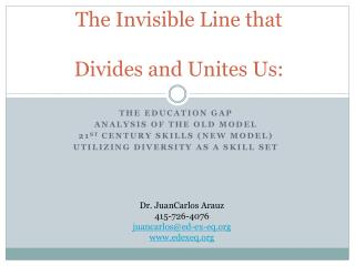 The Invisible Line that   Divides and Unites Us: