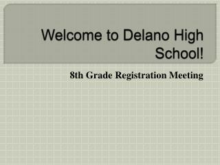 Welcome to Delano High School!