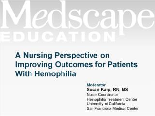 A Nursing Perspective on Improving Outcomes for Patients With Hemophilia
