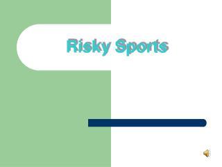 Risky Sports