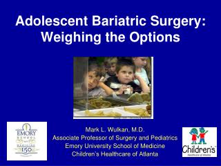Adolescent Bariatric Surgery:  Weighing the Options
