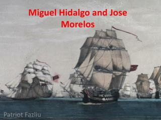 Miguel Hidalgo and Jose Morelos