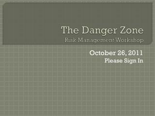 The Danger Zone Risk Management Workshop