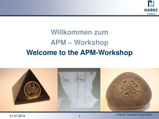 Willkommen zum APM – Workshop Welcome to the APM-Workshop