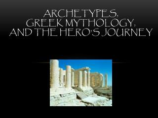 Archetypes, Greek Mythology,  and The Hero's Journey