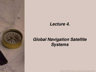 Lecture 4. Global Navigation Satellite Systems