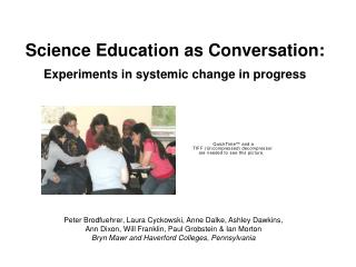 Science Education as Conversation: Experiments in systemic change in progress