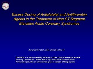 Excess Dosing of Antiplatelet and Antithrombin Agents in the Treatment of Non-ST-Segment Elevation Acute Coronary Syndro