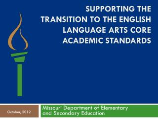 Supporting the Transition to the English Language Arts Core Academic Standards