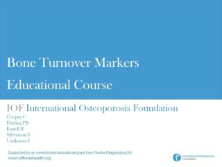 IOF  International Osteoporosis Foundation Cooper C Ebeling PR Eastell R Silverman S Vasikaran S