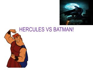 HERCULES VS BATMAN!