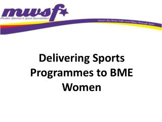 Delivering Sports Programmes to BME Women