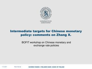 Intermediate targets for Chinese monetary policy: comments on Zhang X.