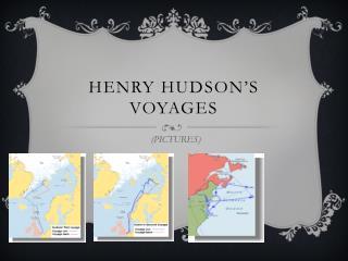 Henry Hudson's Voyages