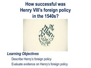 How successful was  Henry VIII�s foreign policy  in the 1540s?