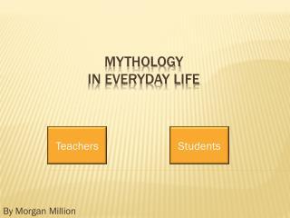 Mythology  in everyday life