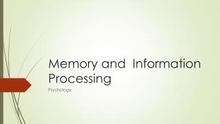 Memory and  Information Processing