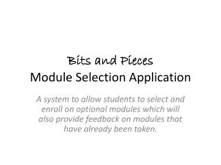 Bits and Pieces Module Selection Application