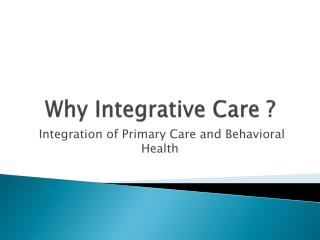 Why Integrative Care ?