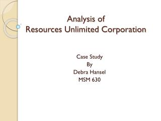 Analysis  of  Resources  Unlimited Corporation