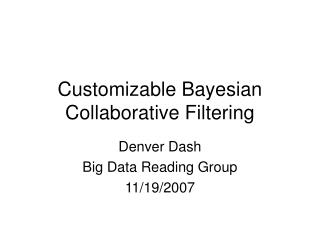 Customizable Bayesian Collaborative Filtering