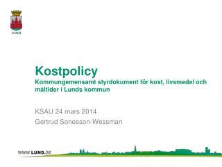 Kostpolicy Kommungemensamt styrdokument för kost, livsmedel och måltider i Lunds kommun