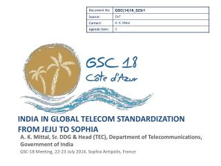India in Global Telecom Standardization From  Jeju  To Sophia