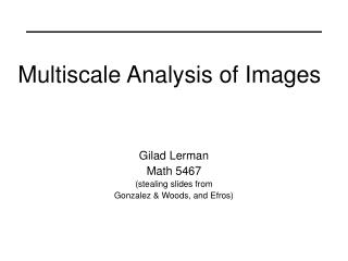 Multiscale Analysis of Images
